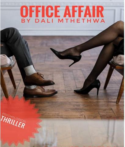 Office Affair By Dali Mthethwa