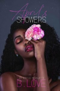 April's Showers by B. Love