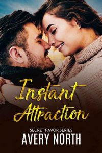 Instant Attraction by Avery North