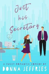 Just His Secretary by Donna Jeffries