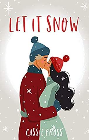 Let It Snow by Cassie Cross