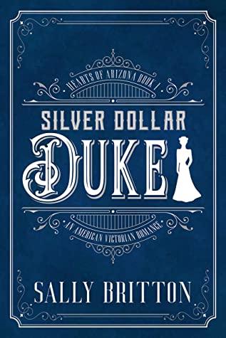 Silver Dollar Duke by Sally Britton