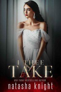 I Thee Take by Natasha Knight