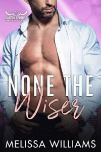 None the Wiser by Melissa Williams