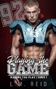 Playing the Game by L.M. Reid