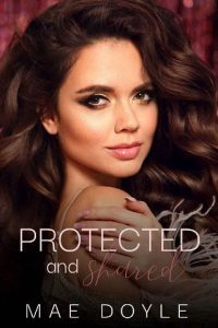 Protected and Shared by Mae Doyle