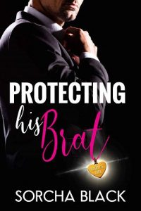 Protecting His Brat by Sorcha Black