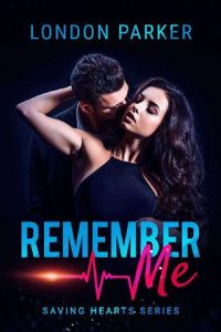 Remember Me by London Parker