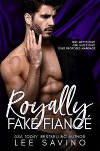 Royally Fake Fiancé by Lee Savino