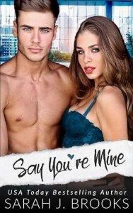 Say You're Mine by Sarah J. Brooks