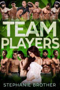Team Players by Stephanie Brother