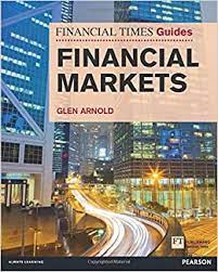 Financial Times Guide to the Financial Markets by Glen Arnold