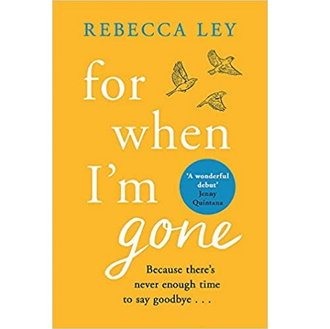 For When I'm Gone by Rebecca Ley PDF