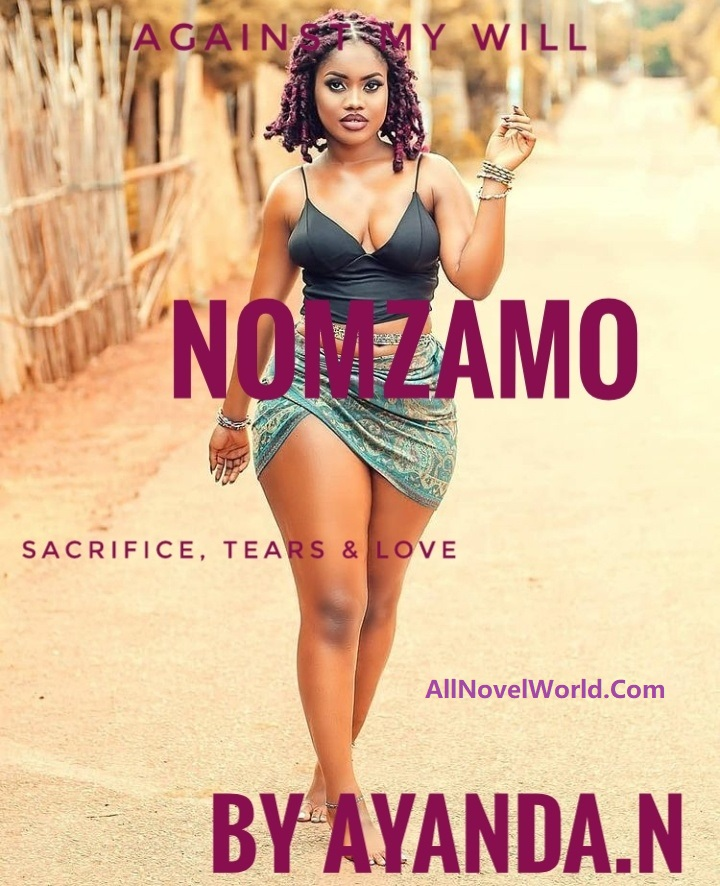 NOMZAMO: AGAINST MY WILL By Ayanda.N