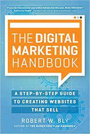 The Digital Marketing Handbook by Robert W. Bly