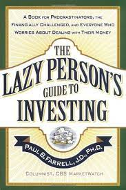 The Lazy Person's Guide to Investing by Paul B. Farrell