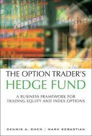 The Option Trader's Hedge Fund by Dennis A. Chen