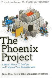 The Phoenix Project A Novel about IT, DevOps, and Helping Your Business Win
