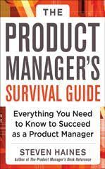 The Product Manager's Survival Guide by Steven Haines