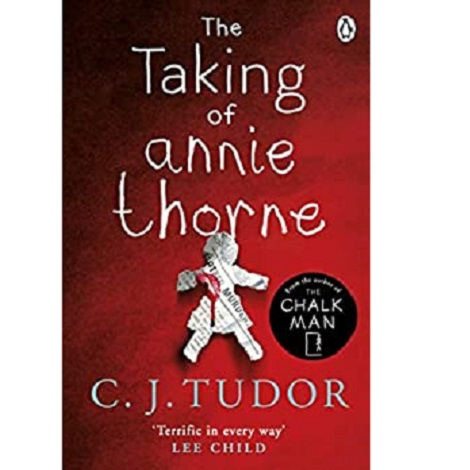 The Taking of Annie Thorne by C.J Tudor