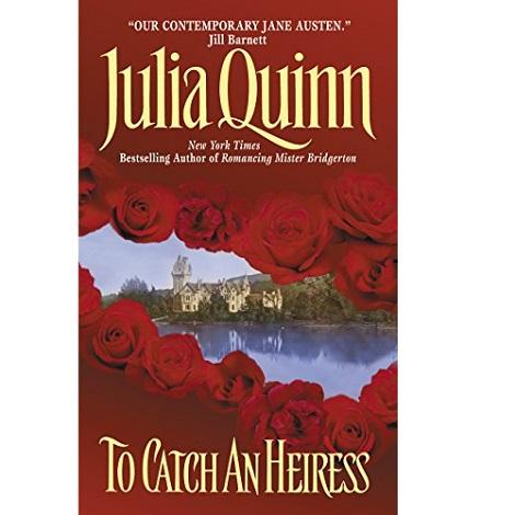 To Catch an Heiress by Julia Quinn