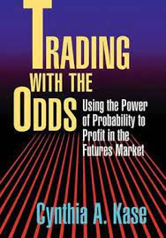 Trading With The Odds by Cynthia A. Kase