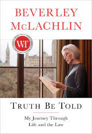 Truth Be Told by Beverley McLachlin