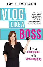 Vlog Like a Boss by Amy Schmittauer