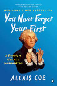 You Never Forget Your First by Alexis Coe