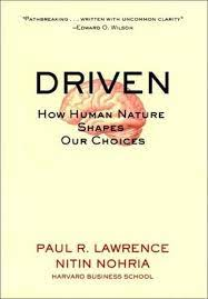 Driven: How Human Nature Shapes Our Choices by Paul R. Lawrence