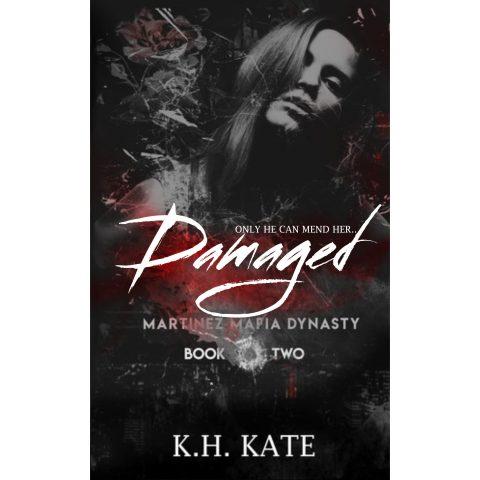 Damaged by K.H. Kate