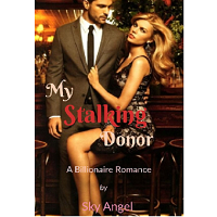 My Stalking Donor (Excerpt) by Sky Angel