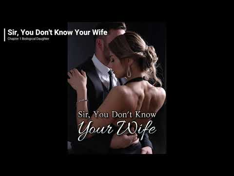 Sir, You Don't Know Your Wife