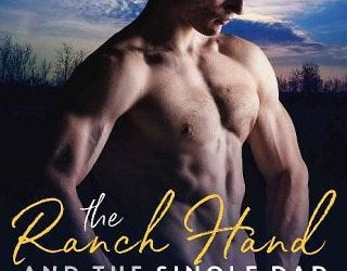 THE RANCH HAND AND THE SINGLE DAD BY JACKIE NORTH