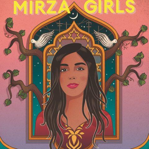The Marvelous Mirza Girls by Sheba Karim