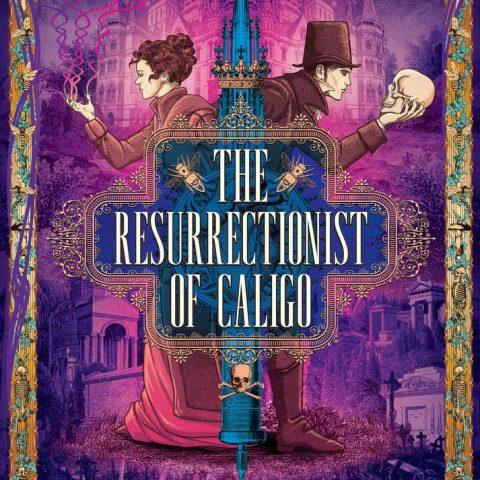 The Resurrectionist of Caligo by Wendy Trimboli