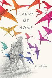 Carry Me Home by Janet Fox