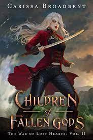 Children of Fallen Gods by Carissa Broadbent