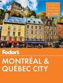 Fodor's Montreal and Quebec City By Fodor's Travel Guides