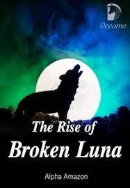The Rise of Broken Luna
