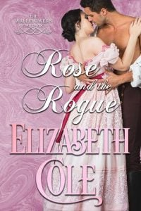 Rose and the Rogue by Elizabeth Cole